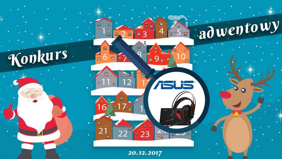 Konkurs Adwentowy 2017 - dzień #20 Asus - Wyniki