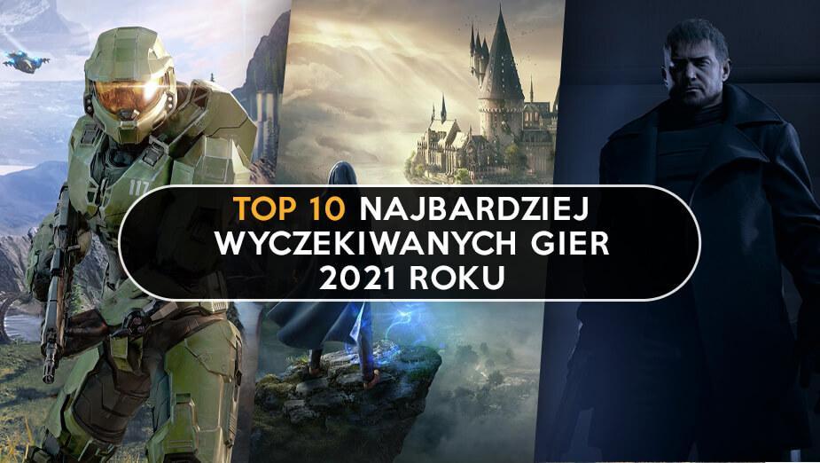 Top 10 - Najbardziej wyczekiwane gry 2021 roku