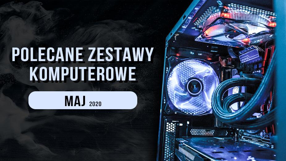 Polecane zestawy komputerowe do gier - maj 2020
