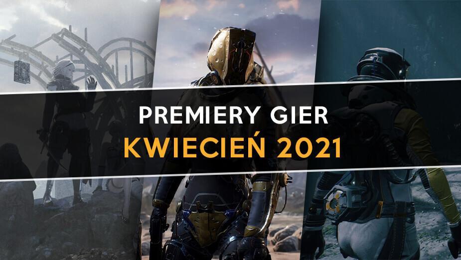 Premiery gier - kwiecień 2021