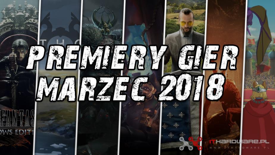 Premiery gier - Marzec 2018