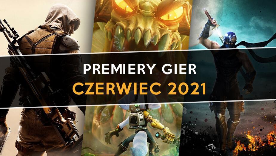 Premiery Gier - w co zagrać w czerwcu 2021