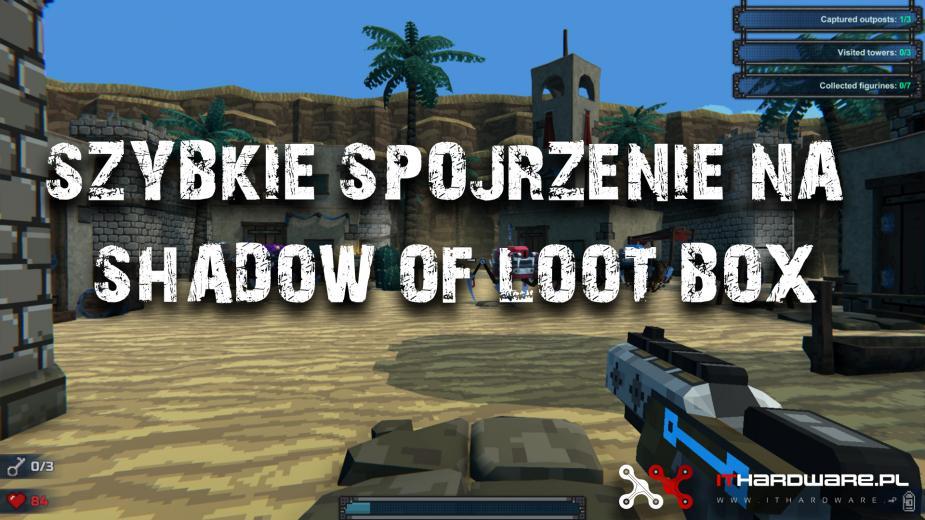 Szybkie spojrzenie - Shadow of Loot Box