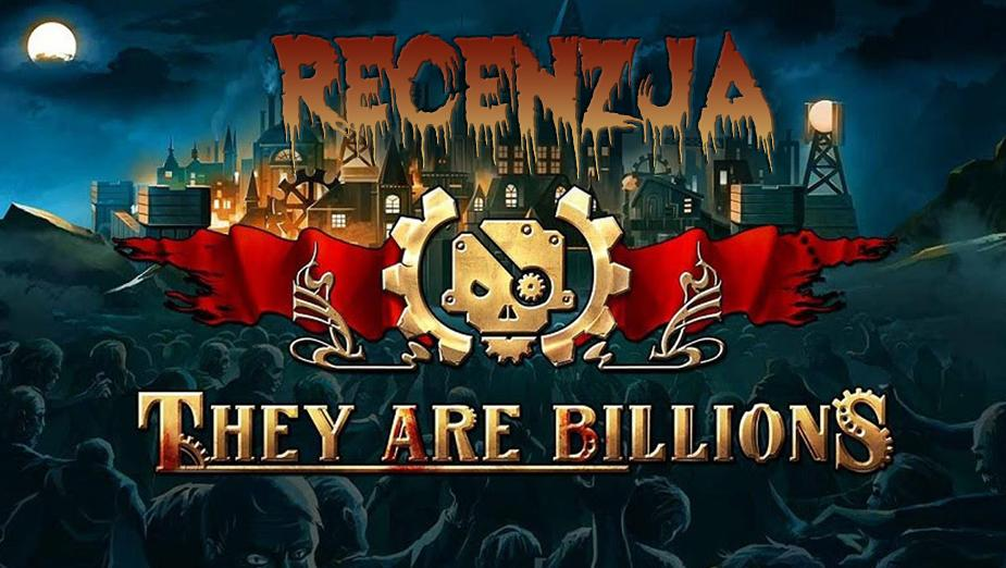 They Are Billions - recenzja