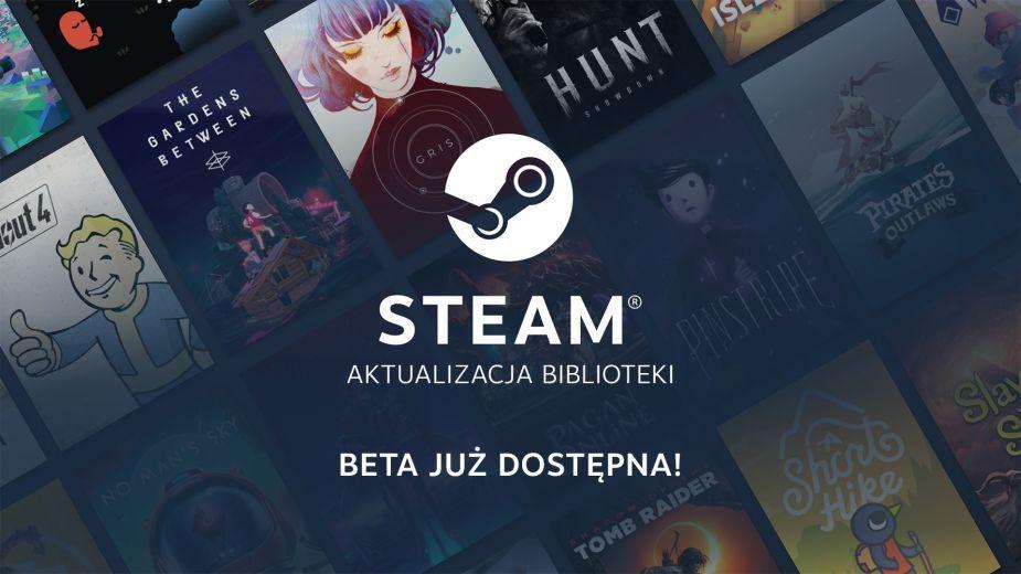 Wystartowała beta nowej biblioteki Steam