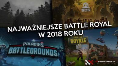 6 najważniejszych Battle Royali w 2018 roku