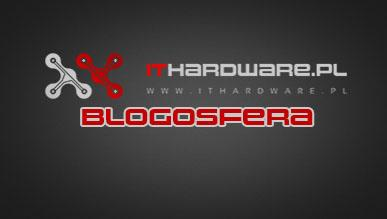 Blogosfera, czyli bloguj na ITHardware!