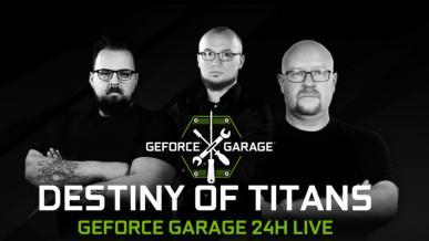 GeForce Garage: Destiny of Titans. Warsztaty modyfikacji komputerów