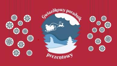 Gwiazdkowy poradnik prezentowy 2018