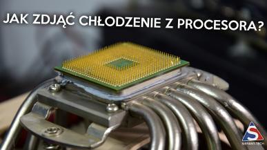 Jak zdjąć chłodzenie z procesora AMD i Intel?