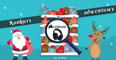 Konkurs Adwentowy 2017 - Dzień #12 Corsair - Wyniki