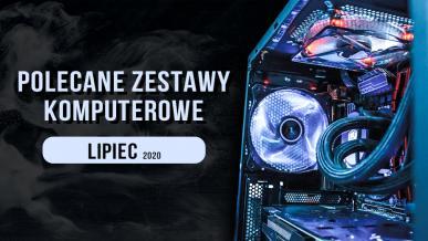 Polecane zestawy komputerowe do gier - lipiec 2020