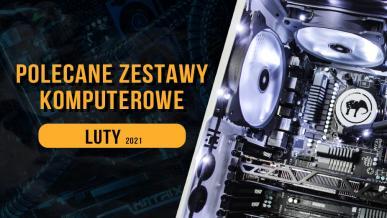 Polecane zestawy komputerowe do gier na luty 2021