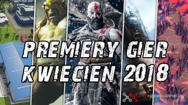 Premiery gier - Kwiecień 2018