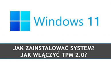 Windows 11: Jak zainstalować system i jak włączyć TPM 2.0?
